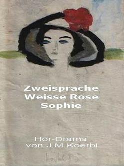 Zweisprache Weisse Rose Sophie