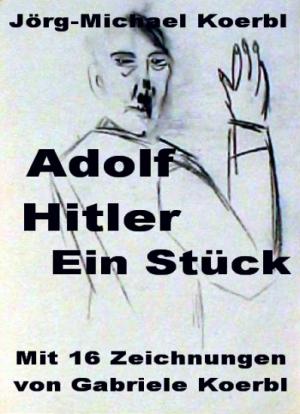 ADOLF HITLER Ein Stück