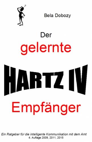 Der gelernte Hartz IV Empfänger 4. Auflage Dez. 2014
