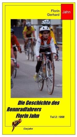 Die Geschichte des Rennradfahrers Florin Jahn, 1998, Teil 2