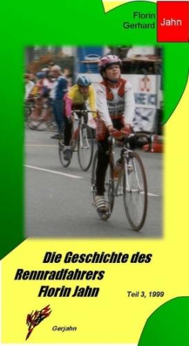Die Geschichte des Rennradfahrers Florin Jahn, 1999, Teil 3