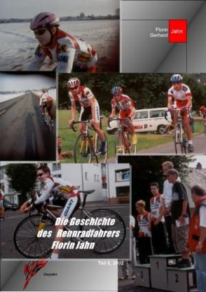 Die Geschichte des Rennradfahrers Florin Jahn, 2002, Teil 6