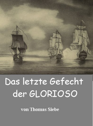 Das letzte Gefecht der GLORIOSO