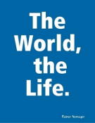 The World, the Life
