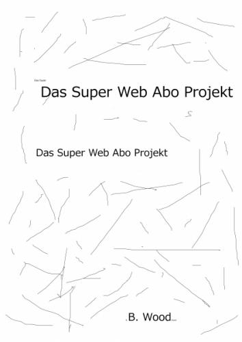 Das Super Web Abo Projekt