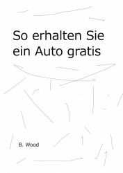 So erhalten Sie ein neues Auto gratis