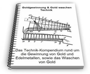 Goldgewinnung Gold waschen Gewinnung Technik Verfahren