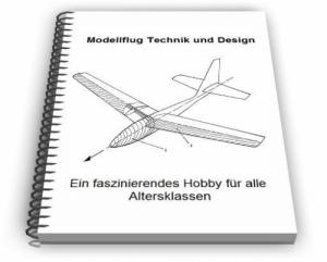 Modellflug Modellflugzeug Technik Entwicklungen Design