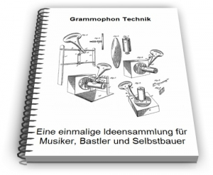 Grammophon Technik und Entwicklungen