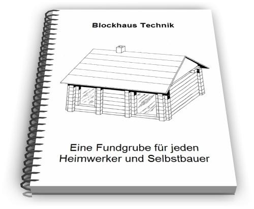 Blockhaus Blockhäuser Block Haus Technik Entwicklungen