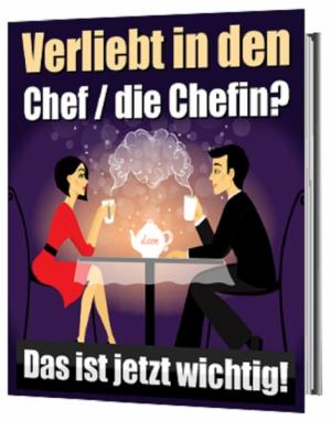Verliebt in den Chef / die Chefin?