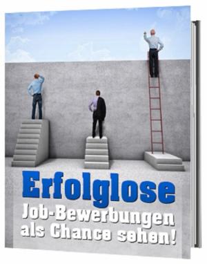 Erfolglose Job Bewerbungen als Chance sehen