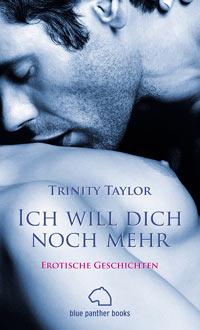 Trinity Taylor - Ich will dich noch mehr