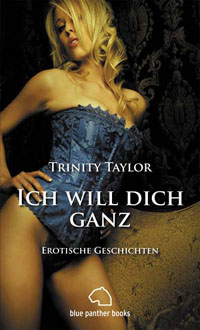 Trinity Taylor - Ich will dich ganz