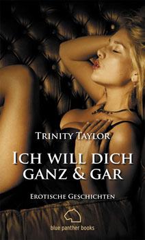 Trinity Taylor - Ich will dich ganz und gar