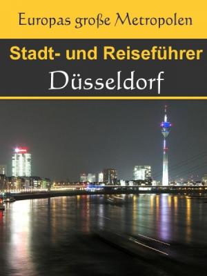 Stadtführer Düsseldorf - Der Überblick und Reiseführer