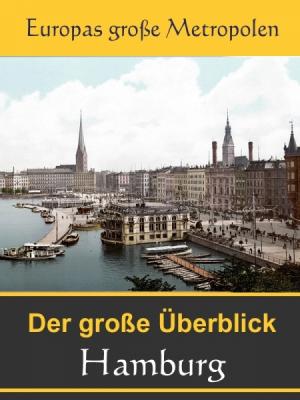Stadtführer Hamburg - Der Überblick und Reiseführer