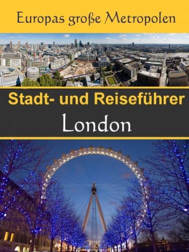 Stadtführer London - Der Überblick und Reiseführer