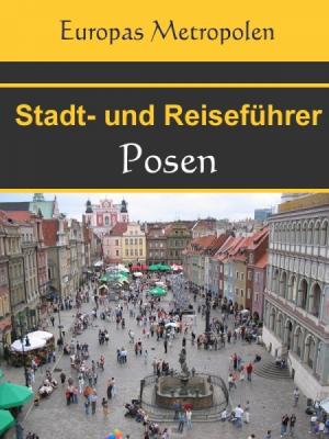 Stadtführer Posen - Der Überblick und Reiseführer