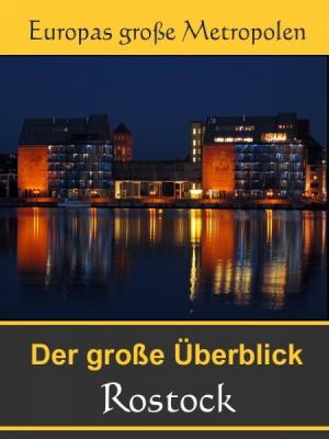 Stadtführer Rostock - Der Überblick und Reiseführer