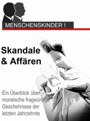 Deutsche und internationale Affären und Skandale