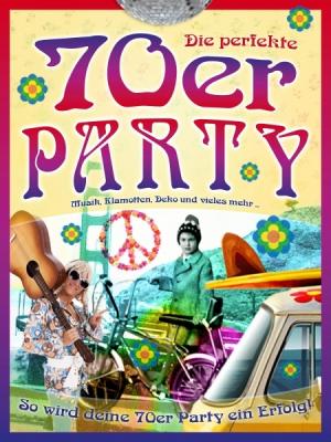 Die perfekte 70er-Party