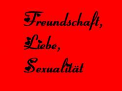 Freundschaft, Liebe und Sexualität