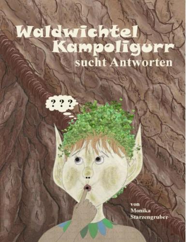 'Waldwichtel Kampoligurr sucht Antworten'