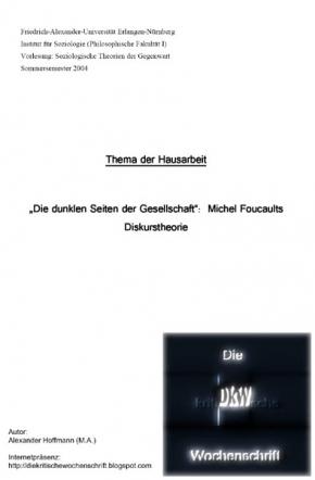 """""""Die dunklen Seiten der Gesellschaft"""":  Foucaults Diskurstheorie"""