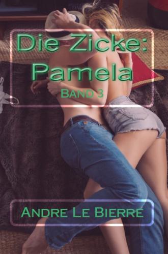 Die Zicke III: Pamela