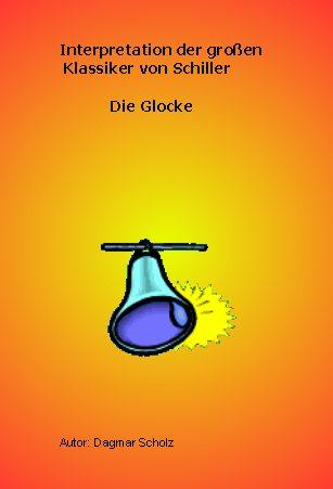 Interpretation großer Klassiker - Schiller, Die Glocke