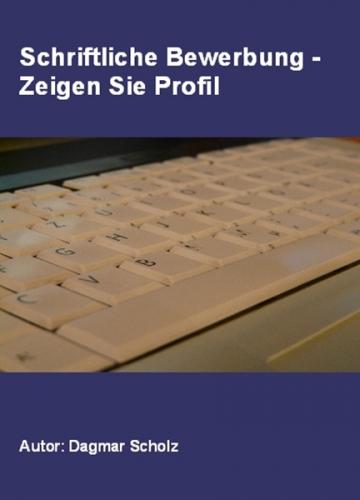 Schriftliche Bewerbung - Zeigen Sie Profil