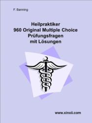 Heilpraktikerprüfung 960 Multiple Choice Fragen und Lösungen