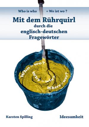 Mit dem Rührquirl durch die englisch-deutschen Fragewörter