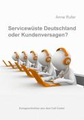 Servicewüste Deutschland oder Kundenversagen?