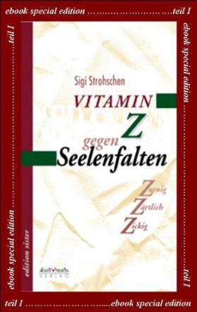 Vitamin Z gegen Seelenfalten / ebook / Band I