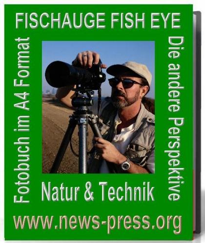 Fischauge / Fish Eye Bildband aus Technik und Natur