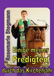 Einige meiner Predigten durch das Kirchenjahr