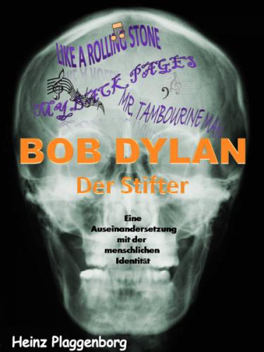 Bob Dylan, der Stifter