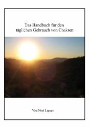 Das Handbuch für den täglichen Gebrauch von Chakren