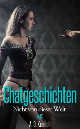 Chatgeschichten - Erotische Träume zu zweit (Band 4)