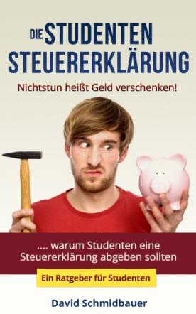 Die Studentensteuererklärung - Nichtstun heißt Geld verschen