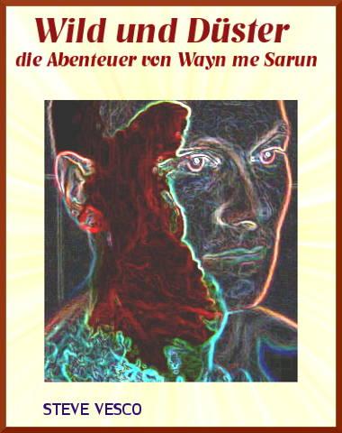 """""""Wild und Düster"""" Fantasy-Serie,  die Abenteuer von Wayn me Sarun."""