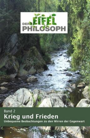 Der Eifelphilosoph - Band 2 - Krieg und Frieden