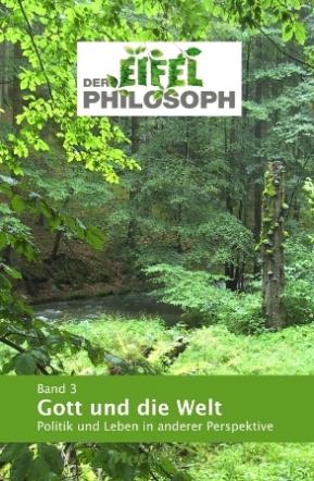 Der Eifelphilosoph - Band 3 - Gott und die Welt