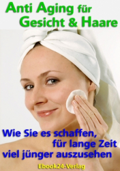 Ebook - Anti Aging für Gesicht & Haare
