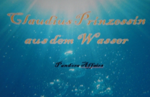 Claudius Prinzessin aus dem Wasser