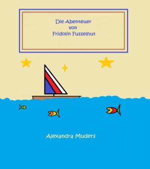 Die Abenteuer von Fridolin Fusselhut
