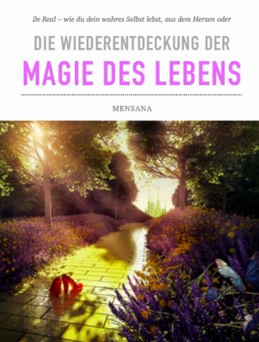 Die Wiederentdeckung der Magie des Lebens