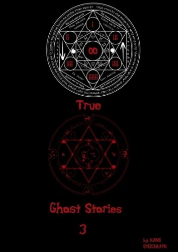 TRUE GHOST STORIES III